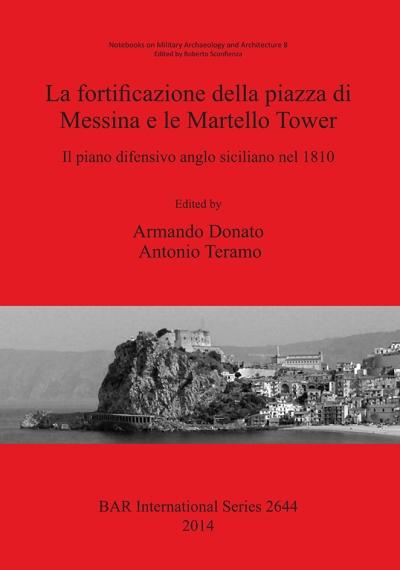 Copertina Le fortificazioni della piazza di Messina e le Martello tower