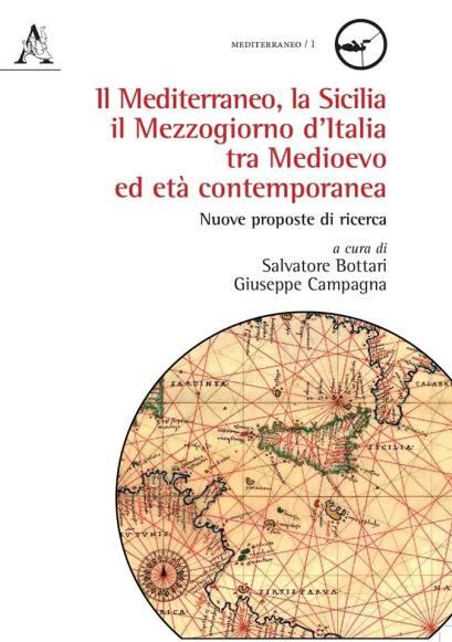 Il Mediterraneo, la Sicilia il Mezzogiorno d'Italia tra Medioevo ed età contemporanea